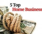The 5 Top Home Businesses You Can Start Today!