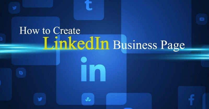 How to Create a Great LinkedIn Business Page
