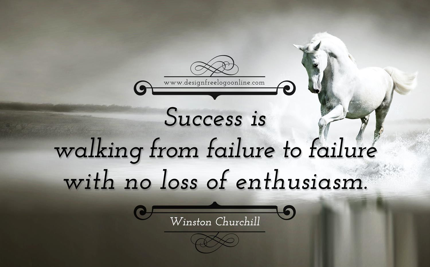 Success is not final Failure is not fatal It is the courage to continue that counts Winston S. Churchill