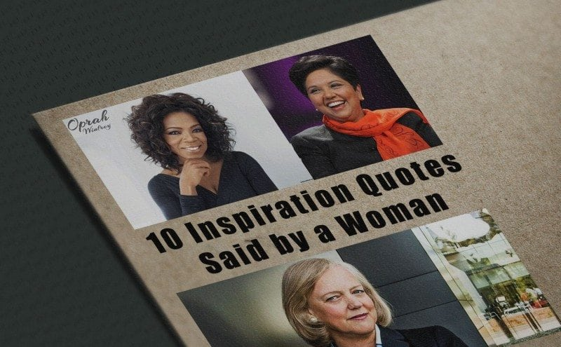 10 Inspiration Quotes Said by a Woman