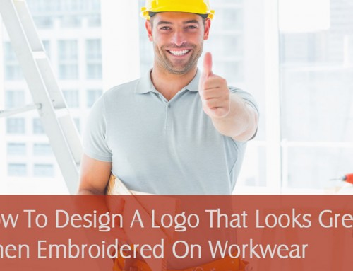 How To Design A Logo That Looks Great When Embroidered On Workwear