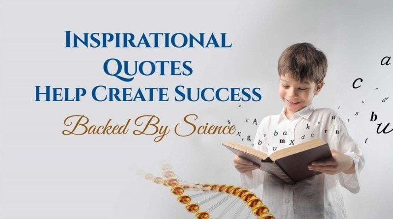 Inspirational Quotes Help Create Success... Backed By Science