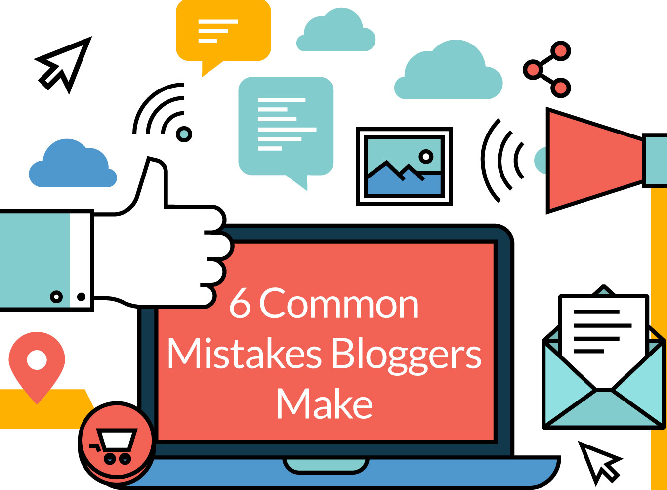 6 Common Mistakes Bloggers Make