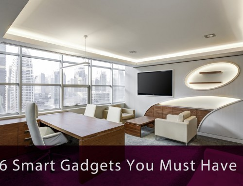 6 Smart Gadgets That Must-Have In Your Home Office