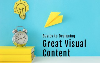 Basics to Designing Great Visual Content