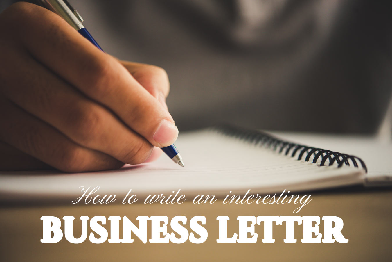 How to write an interesting business letter