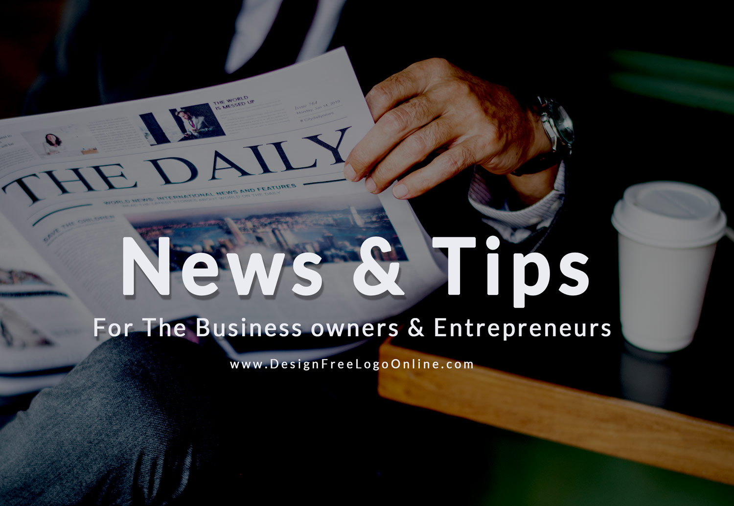 News & Tips For The Business owners & Entrepreneurs