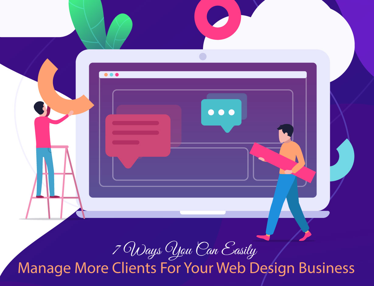 Manage More Clients For Your Web Design Business