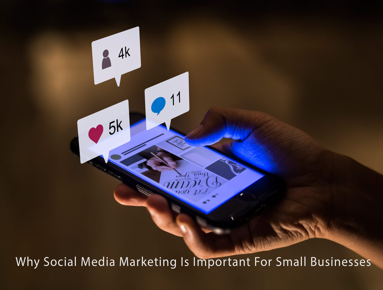 Why Social Media Marketing Is Important For Small Businesses