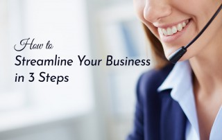 How to Streamline Your Business in 3 Steps