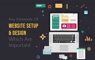 Key Elements Of Website Setup and Design Which Are Important