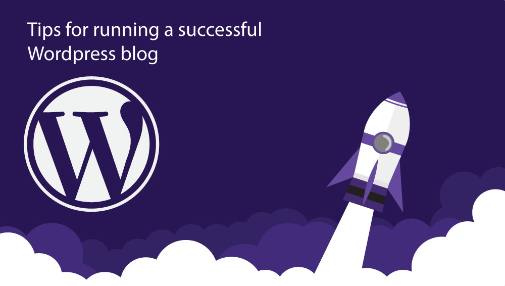 Tips for running a successful Wordpress blog
